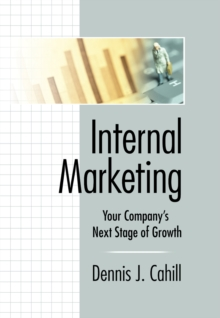 Internal Marketing : Your Company's Next Stage of Growth, PDF eBook
