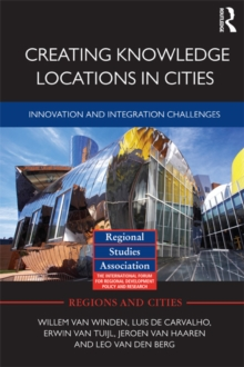 Creating Knowledge Locations in Cities : Innovation and Integration Challenges, EPUB eBook