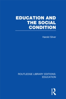 Education and the Social Condition (RLE Edu L), PDF eBook