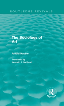The Sociology of Art (Routledge Revivals), PDF eBook