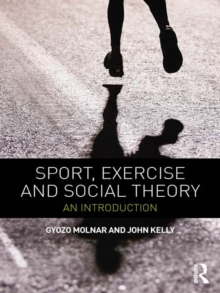 Sport, Exercise and Social Theory : An Introduction, EPUB eBook
