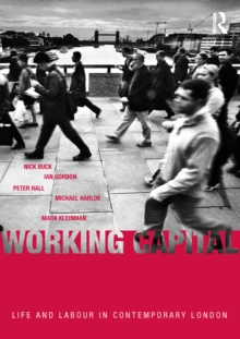 Working Capital : Life and Labour in Contemporary London, PDF eBook