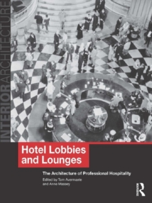 Hotel Lobbies and Lounges : The Architecture of Professional Hospitality, PDF eBook