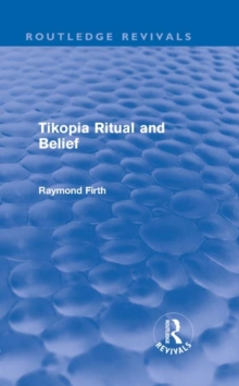 Tikopia Ritual and Belief (Routledge Revivals), PDF eBook