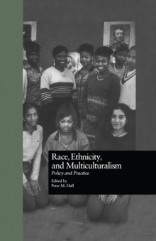 Race, Ethnicity, and Multiculturalism : Policy and Practice, PDF eBook