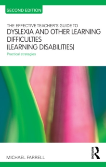 The Effective Teacher's Guide to Dyslexia and other Learning Difficulties (Learning Disabilities) : Practical strategies, PDF eBook