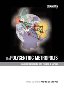 The Polycentric Metropolis : Learning from Mega-City Regions in Europe, PDF eBook