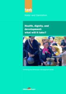 UN Millennium Development Library: Health Dignity and Development : What Will it Take?, PDF eBook