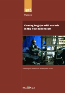 UN Millennium Development Library: Coming to Grips with Malaria in the New Millennium, PDF eBook