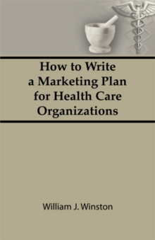 How To Write a Marketing Plan for Health Care Organizations, EPUB eBook