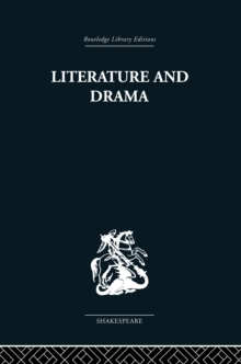 Literature and Drama : with special reference to Shakespeare and his contemporaries, EPUB eBook