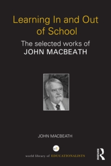 Learning In and Out of School : The selected works of John MacBeath, EPUB eBook