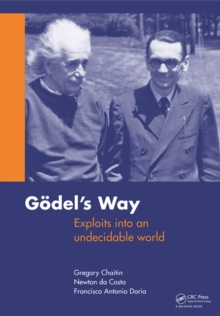 Goedel's Way : Exploits into an undecidable world, PDF eBook
