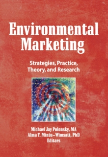 Environmental Marketing : Strategies, Practice, Theory, and Research, PDF eBook