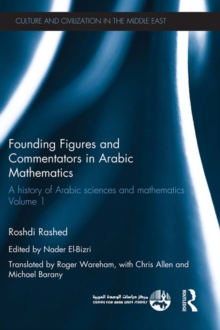 Founding Figures and Commentators in Arabic Mathematics : A History of Arabic Sciences and Mathematics Volume 1, PDF eBook