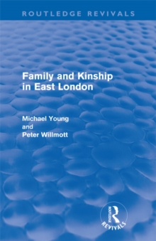 Family and Kinship in East London, PDF eBook