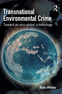 Transnational Environmental Crime : Toward an Eco-global Criminology, EPUB eBook