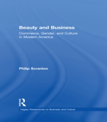 Beauty and Business : Commerce, Gender, and Culture in Modern America, PDF eBook
