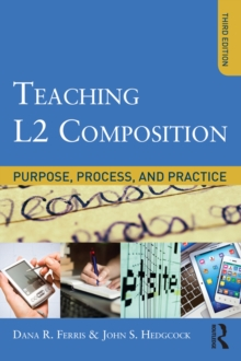 Teaching L2 Composition : Purpose, Process, and Practice, EPUB eBook