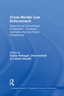 Cross-Border Law Enforcement : Regional Law Enforcement Cooperation - European, Australian and Asia-Pacific Perspectives, EPUB eBook