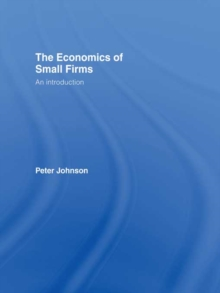The Economics of Small Firms : An Introduction, PDF eBook