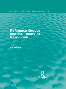 Reference Groups and the Theory of Revolution (Routledge Revivals), PDF eBook