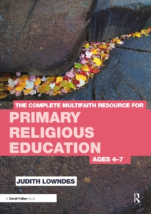 The Complete Multifaith Resource for Primary Religious Education : Ages 4-7, PDF eBook