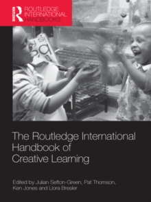 The Routledge International Handbook of Creative Learning, PDF eBook