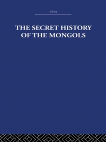 The Secret History of the Mongols : And Other Pieces, EPUB eBook