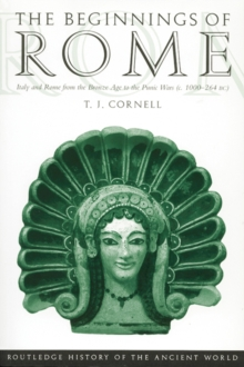 The Beginnings of Rome : Italy and Rome from the Bronze Age to the Punic Wars (c.1000-264 BC), EPUB eBook