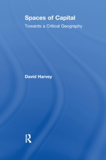 Spaces of Capital : Towards a Critical Geography, EPUB eBook