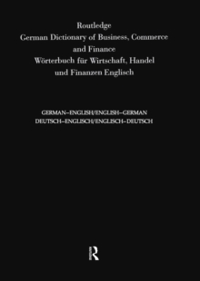 Routledge German Dictionary of Business, Commerce and Finance Worterbuch Fur Wirtschaft, Handel und Finanzen : Deutsch-Englisch/Englisch-Deutsch German-English/English-German, PDF eBook