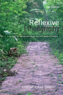 Reflexive Ethnography : A Guide to Researching Selves and Others, PDF eBook