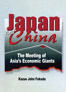 Japan and China : The Meeting of Asia's Economic Giants, EPUB eBook
