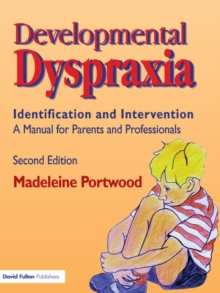 Developmental Dyspraxia : Identification and Intervention: A Manual for Parents and Professionals, EPUB eBook