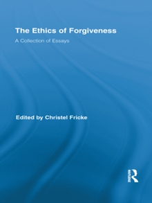 The Ethics of Forgiveness : A Collection of Essays, EPUB eBook
