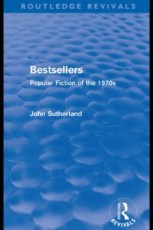 Bestsellers (Routledge Revivals) : Popular Fiction of the 1970s, PDF eBook