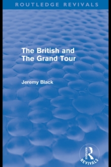 The British and the Grand Tour, PDF eBook