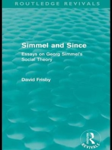 Simmel and Since (Routledge Revivals) : Essays on Georg Simmel's Social Theory, PDF eBook