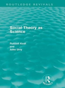 Social Theory as Science (Routledge Revivals), PDF eBook