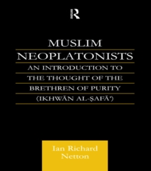 Muslim Neoplatonists : An Introduction to the Thought of the Brethren of Purity, PDF eBook
