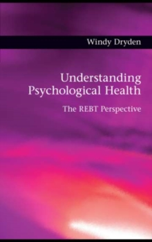Understanding Psychological Health : The REBT Perspective, EPUB eBook
