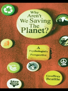 Why Aren't We Saving the Planet? : A Psychologist's Perspective, EPUB eBook