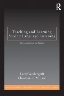 Teaching and Learning Second Language Listening : Metacognition in Action, EPUB eBook
