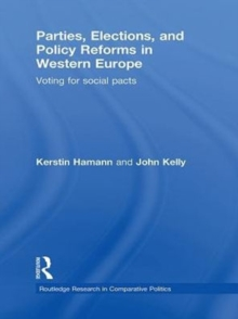 Parties, Elections, and Policy Reforms in Western Europe : Voting for Social Pacts, PDF eBook