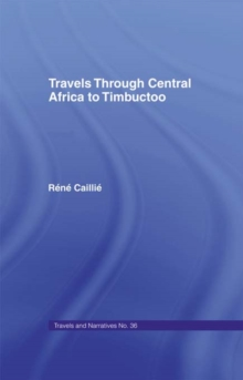 Travels Through Central Africa to Timbuctoo and Across the Great Desert to Morocco, 1824-28 : to Morocco, 1824-28, PDF eBook