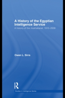 The Egyptian Intelligence Service : A History of the Mukhabarat, 1910-2009, PDF eBook