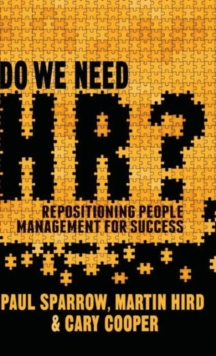Do We Need HR? : Repositioning People Management for Success, Hardback Book