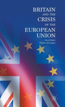 Britain and the Crisis of the European Union, Hardback Book