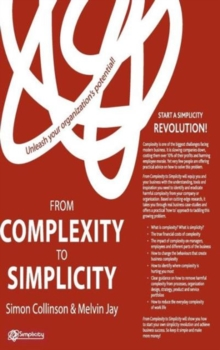 From Complexity to Simplicity : Unleash Your Organisation's Potential, Hardback Book